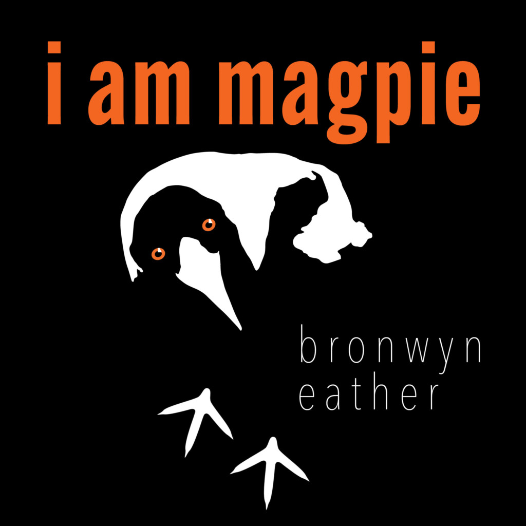 I am Magpie | Podcast by Bronwyn Eather
